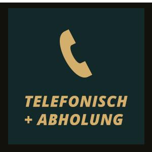 Telefonisch + Abholung